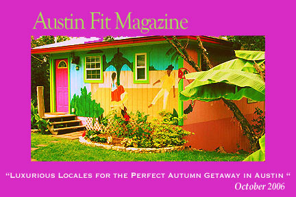 Reviewed in Austin Fit Magazine October, 2006
